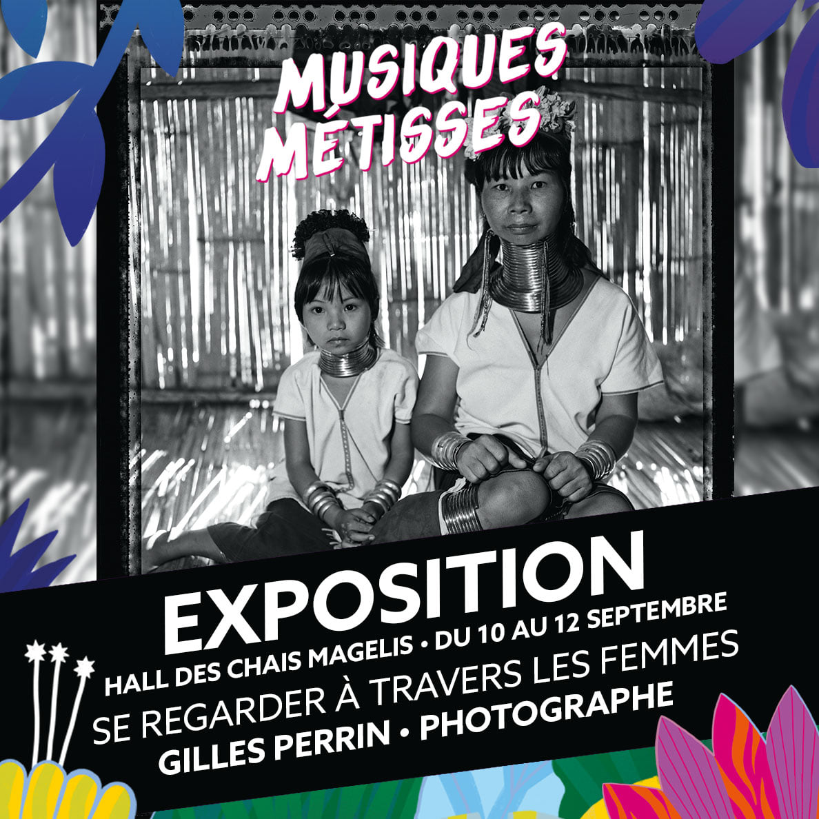 Exposition Gilles Perrin, se regarder à travers les femmes, hall chai Magelis du 10 au 12 septembre 2021, Musiques Metisses